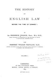 The History of English Law Before the Time of Edward I: Volume I