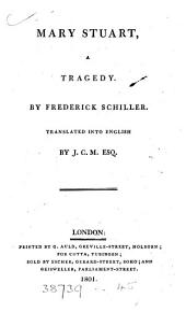 Mary Stuart, a tragedy, tr. by [J.C. Mellish].