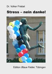 Stress - nein, danke!