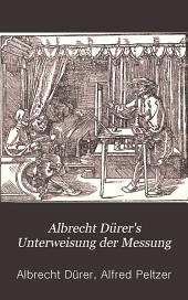 Albrecht Dürer's Unterweisung der Messung: um Einiges gekürzt und neuerem Sprachgebrauch angepasst