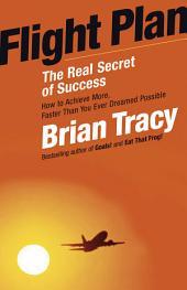 Flight Plan: The Real Secret of Success