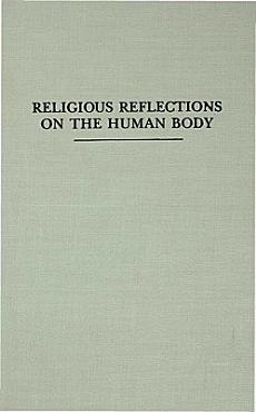 Religious Reflections on the Human Body PDF