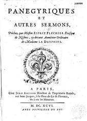 Panegyriques et autres sermons prêchez par messire Esprit Fléchier...