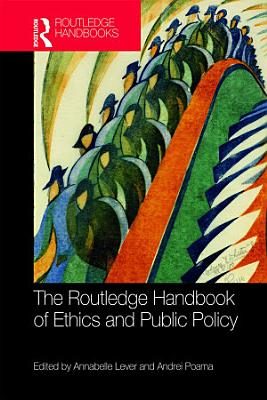 The Routledge Handbook of Ethics and Public Policy