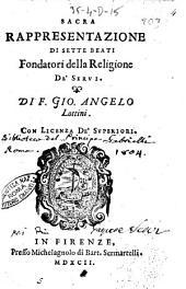 Sacra rappresentazione di sette beati fondatori della religione de' Serui. Di F. Gio. Angelo Lottini