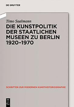 Kunstpolitik der Berliner Museen 1919 1959 PDF