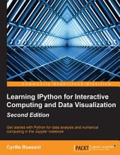 Learning IPython for Interactive Computing and Data Visualization: Edition 2