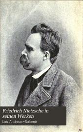 Friedrich Nietzsche in seinen werken...mit 2 bildern und 3 faksimilierten briefen...