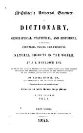 M'Culloch's Universal Gazetteer: A Dictionary, Geographical, Statistical, and Historical, of the Various Countries, Places, and Principal Natural Objects in the World, Volume 1