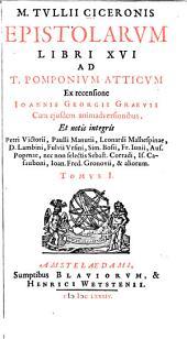 Epistolarum libri XVI ad T. Pomponium Atticum: Volume 1