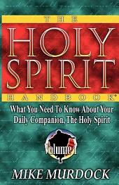 The Holy Spirit Handbook: Volume 1