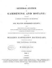 A General System of Gardening and Botany: Founded Upon Miller's Gardener's Dictionary, and Arranged According to the Natural System, Volume 1
