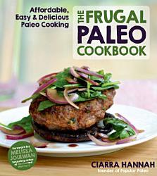 The Frugal Paleo Cookbook Book PDF