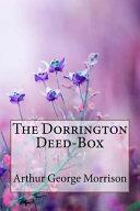 The Dorrington Deed Box Arthur George Morrison