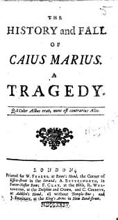 The History and Fall of Caius Marius, Etc