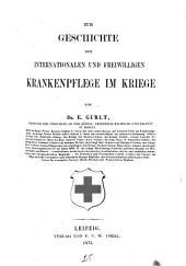 Zur Geschichte der internationalen und freiwilligen Krankenpflege im Kriege