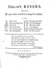 Colin's Kisses. Being twelve new songs design'd for music. [By Robert Dodsley.]