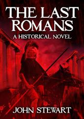 The Last Romans: A Historical Novel