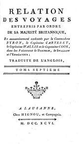 Relation des voyages entrepris par ordre de Sa Majesté Britannique et successivement exécutés par le commodore Byron, le capitaine Carteret, le capitaine Wallis et le capitaine Cook dans les vaisseaux le Dauphin, le Swallow et l'Endeavour: Volumes7à8