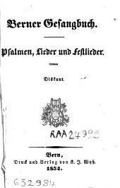 Berner Gesangbuch: Psalmen, Lieder und Festlieder : Diskant