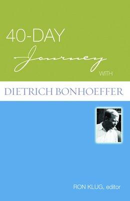 40 Day Journey with Dietrich Bonhoeffer