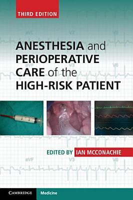 Anesthesia and Perioperative Care of the High Risk Patient PDF