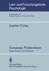 Komplexes Problemlösen: Bestandsaufnahme und Perspektiven