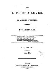 The Life of a Lover: In a Series of Letters, Volume 4