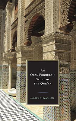 An Oral Formulaic Study of the Qur an