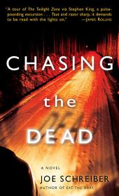 Chasing the Dead: A Novel
