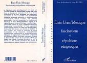 Etats-Unis / Mexique, fascination et répulsions réciproques
