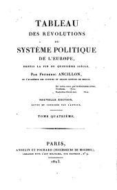 Tableau des révolutions du système politique de l'Europe, depuis la fin du XVe siècle: Volume4