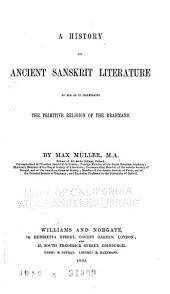A History of Ancient Sanskrit Literature: So Far as it Illustrates the Primitive Religion of the Brahmans