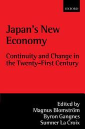Japan's New Economy: Continuity and Change in the Twenty-First Century