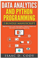 Data Analytics and Python Programming  Beginners Guide to Learn Data Analytics  Predictive Analytics and Data Science with Python Programming Book