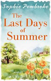 The Last Days of Summer: The best feel-good summer read for 2017
