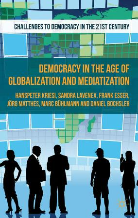 Democracy in the Age of Globalization and Mediatization PDF