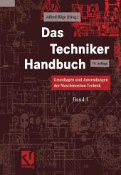 Das Techniker Handbuch: Grundlagen und Anwendungen der Maschinenbau-Technik, Ausgabe 15