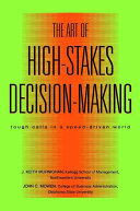 The Art of High-Stakes Decision-Making