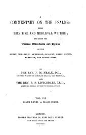 A Commentary on the Psalms: From Primitive and Mediaeval Writers and from the Various Office-books and Hymns of the Roman, Mozarabic, Ambrosian, Gallican, Greek, Coptic, Armenian, and Syrian Rites, Volume 3