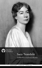 Delphi Collected Works of Sara Teasdale US (Illustrated)