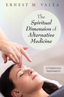 The Spiritual Dimension of Alternative Medicine PDF