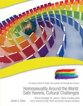 Homosexuality Around the World: Safe Havens, Cultural Challenges