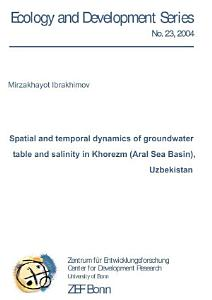 Spatial and temporal dynamics of groundwater table and salinity in Khorezm  Aral Sea Basin   Uzbekistan PDF