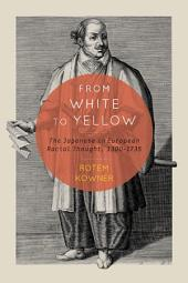 From White to Yellow: The Japanese in European Racial Thought, 1300-1735