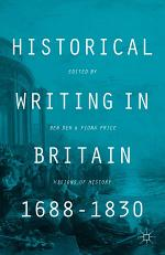 Historical Writing in Britain, 1688-1830