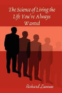 The Science of Living the Life You ve Always Wanted Book