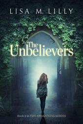 The Unbelievers: The Awakening Series Book 2