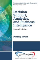 Decision Support, Analytics, and Business Intelligence, Second Edition