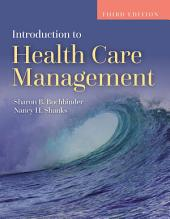 Introduction to Health Care Management: Edition 3